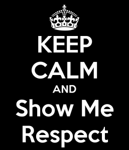 keep-calm-and-show-me-respect-3[1]